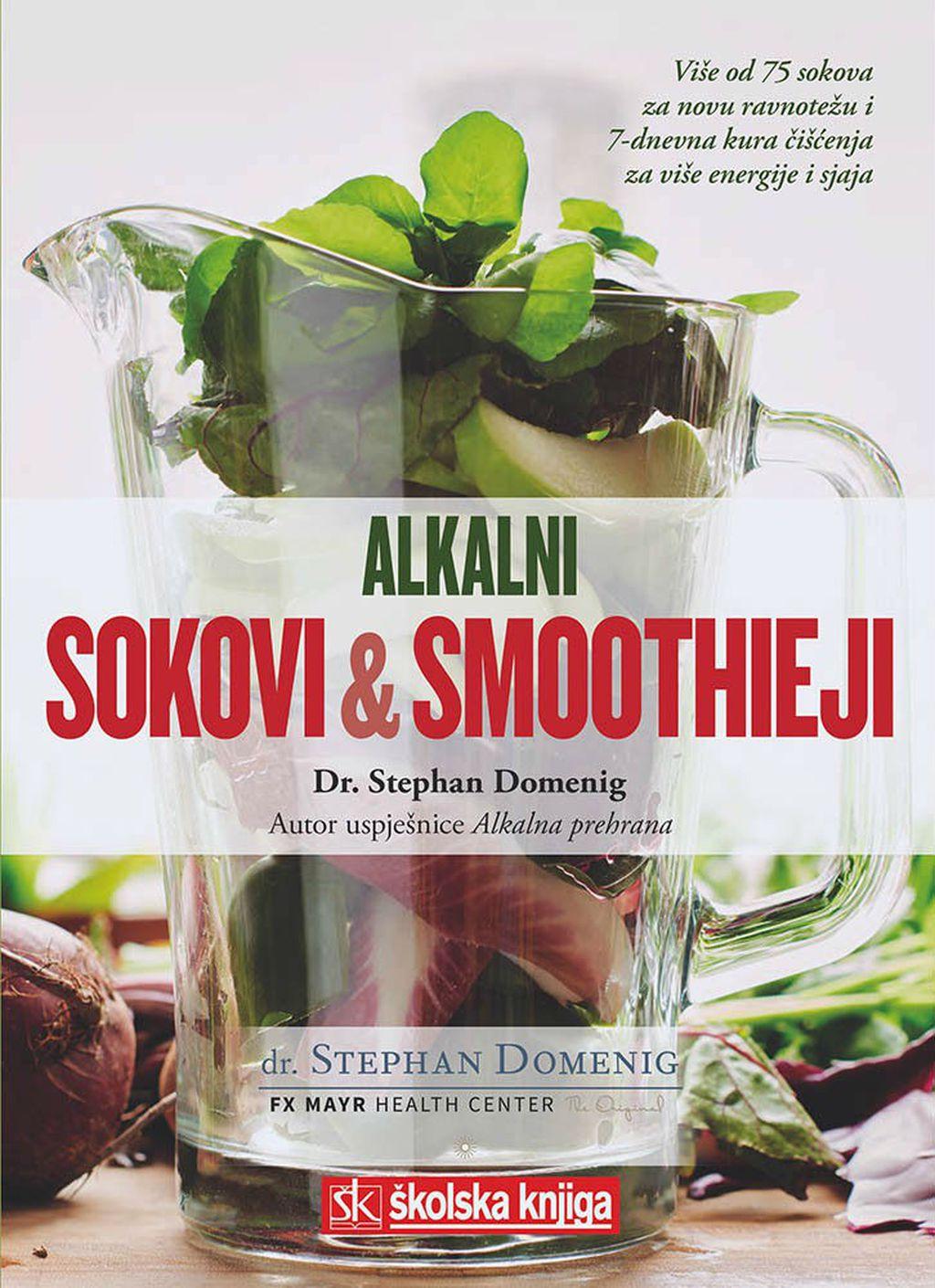 Naslovnica knjige \'Alkalni sokovi & smoothieji\' dr. Stephana Domeniga