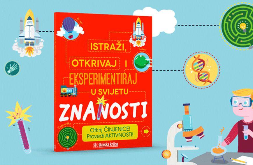 Knjiga 'Istraži, otkrivaj i eksperimentiraj u svijetu znanosti' (Foto: Školska knjiga)